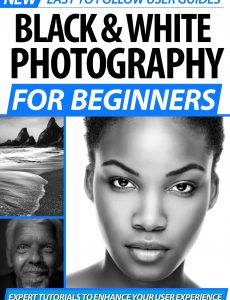Black and White Photography For Beginners – 2nd Edition 2020