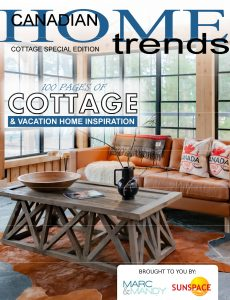 Canadian Home Trends Magazine – Cottage Special Edition April 2020