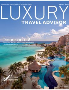 Luxury Travel Advisor – March 2020