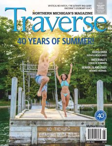 Traverse, Northern Michigan's Magazine – June 2020