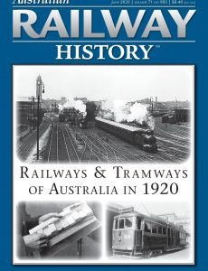 Australian Railway History – Issue 992 – June 2020