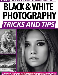 Black and White Photography Tricks and Tips – 2nd Edition 2020