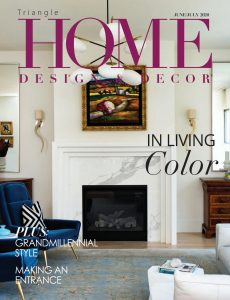 Home Design & Decor Triangle – June-July 2020