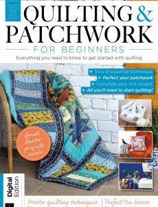 Quilting & Patchwork for Beginners – Sixth Edition, 2020