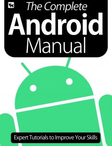 The Complete Android Manual – Expert Tutorials To Improve Your Skills, July 2020
