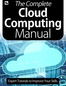 The Complete Cloud Computing Manual – Expert Tutorials To Improve Your Skills, July 2020