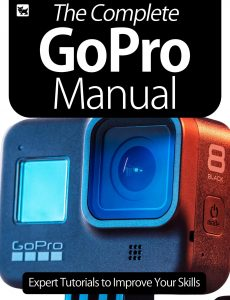 The Complete GoPro Manual- Expert Tutorials To Improve Your Skills  2020