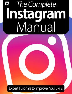 The Complete Instagram Manual Expert Tutorials To Improve Your Skills  2020