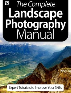 The Complete Landscape Photography Manual – Expert Tutorials To Improve Your Skills, July 2020