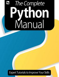 The Complete Python Manual – Expert Tutorials To Improve Your Skills – July 2020