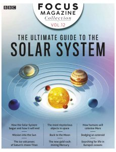 BBC Science Focus Magazine Collection – Volume 12 – The Ultimate Guide to the Solar System (2019)