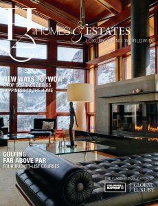 Homes & Estates Luxury Living Worldwide – No 3 2020