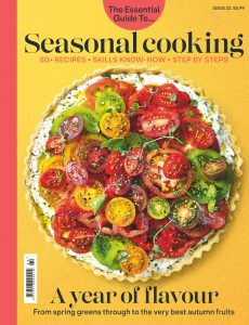 The Essential Guide To – Issue 22 – Seasonal Cooking – August 2020