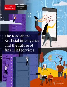 The Economist (Intelligence Unit) – The road ahead Artificial intelligence and the future of fina…