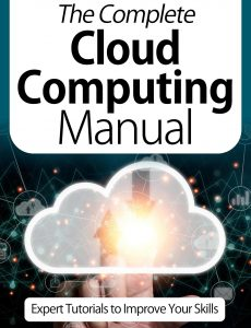 The Complete Cloud Computing Manual – Expert Tutorials To Improve Your Skills 7th Edition, Octobe…