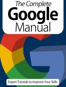The Complete Google Manual – Expert Tutorials To Improve Your Skills, 7th Edition October 2020