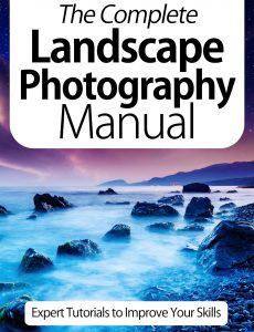 The Complete Landscape Photography Manual – Expert Tutorials To Improve Your Skills, 7th Edition …