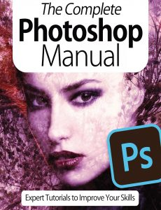 The Complete Photoshop Manual – Expert Tutorials To Improve Your Skills, 7th Edition October 2020