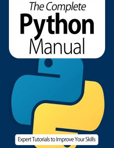The Complete Python Manual – Expert Tutorials To Improve Your Skills, 7th Edition October 2020