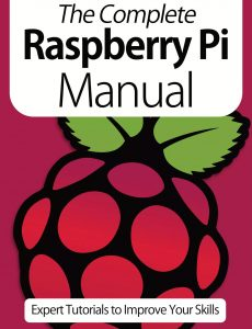 The Complete Raspberry Pi Manual – Expert Tutorials To Improve Your Skills, 7th Edition October 2020