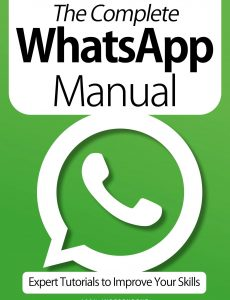 The Complete WhatsApp Manual – Expert Tutorials To Improve Your Skills, 7th Edition October 2020