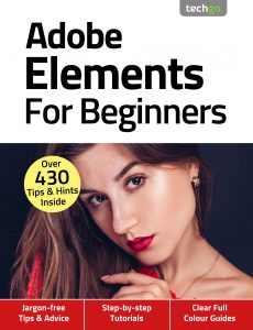 Adobe Elements For Beginners – 4th Edition, November 2020