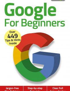 Google For Beginners – 4th Edition, November 2020