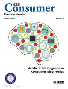 IEEE Consumer Electronics Magazine – May June 2020