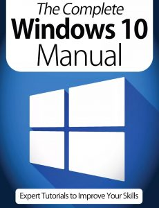 The Complete Windows 10 Manual – Expert Tutorials To Improve Your Skills, 7th Edition October 2020
