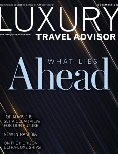 Luxury Travel Advisor – December 2020