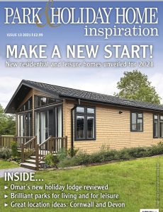 Park & Holiday Home Inspiration – Issue 13 – January 2021