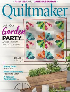 Quiltmaker – March-April 2021