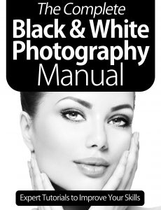 The Complete Black And White Photography Manual – 8 Edition 2020