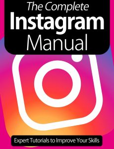 The Complete Instagram Manual Expert Tutorials To Improve Your Skills – 8th Edition 2021