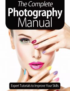 The Complete Photography Manual – Expert Tutorials To Improve Your Skills, January 2021