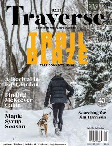 Traverse, Northern Michigan's Magazine – February 2021
