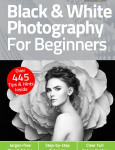 Black & White Photography For Beginners – 5th Edition, 2021