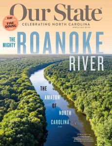 Our State Celebrating North Carolina – March 2021