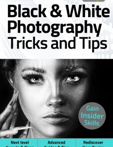 Black & White Photography Tricks And Tips – 5th Edition 2021