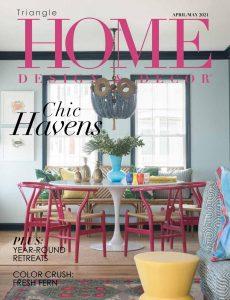 Home Design & Decor Triangle – April-May 2021