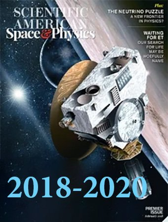 Scientific American: Space & Physics – Full Year 2018-2020 Issues Collection