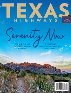 Texas Highways – April 2021