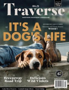 Traverse, Northern Michigan's Magazine – April 2021