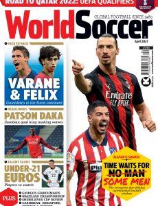 World Soccer – April 2021