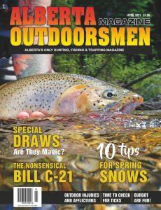 Alberta Outdoorsmen – Volume 22 Issue 12 – April 2021