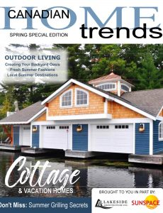 Canadian Home Trends Magazine – Cottage Special Edition April 2021