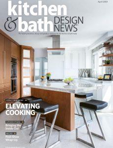 Kitchen & Bath Design News – April 2021