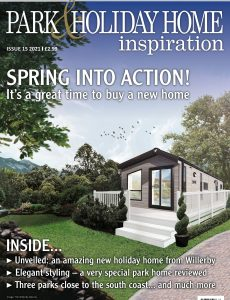 Park & Holiday Home Inspiration – Issue 15 – April 2021