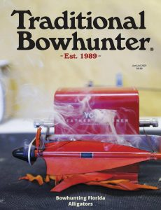 Traditional Bowhunter – June-July 2021