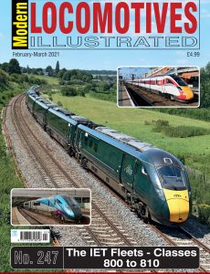 Modern Locomotives Illustrated – Issue 247 – February-March 2021